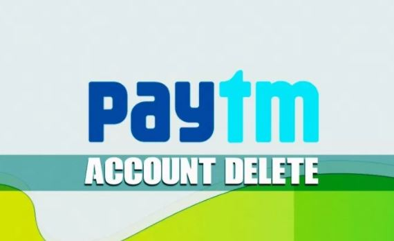 Delete Paytm Account- Steps to Deactivate Paytm Account