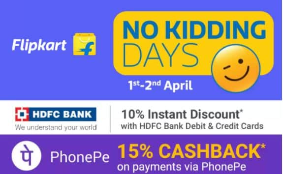 Flipkart No Kidding Days 1-2 April – Get upto 80% Off + 10% discount via HDFC Debit,credit cards