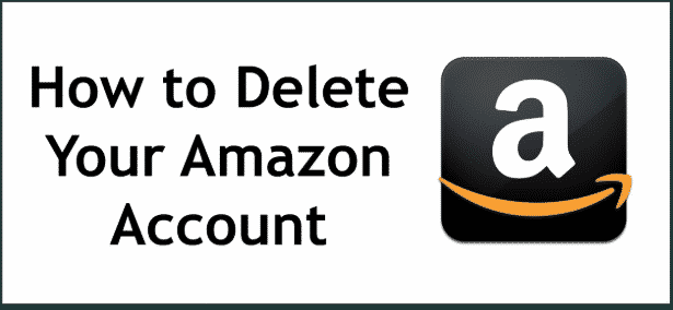 How to Delete Amazon Account, Close Amazon Account, Amazon close my Account